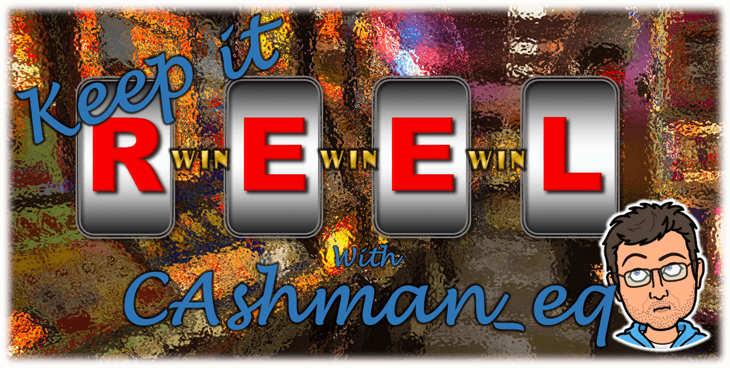 Keep It Reel with CAshman_eq Slots